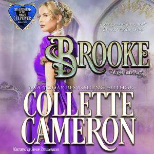 Brooke: Wagers Gone Awry, Conundrums of the Misses Culpepper Series, USA Today Bestselling Author Collette Cameron, Collette Cameron historical romances, Collette Cameron Regency romances, Collette Cameron romance novels, Collette Cameron Scottish historical romance books, Blue Rose Romance, Bestselling historical romance authors, historical romance novels, Regency romance novels, Highlander romance books, Scottish romance novels, romance novel covers, Bestselling romance novels, Bestselling Regency romances, Bestselling Scottish Romances, Bestselling Highlander romances, Victorian Romances, lords and ladies romance novels, Regency England Dukes romance books, aristocrats and royalty, happily ever after novels, love stories, wallflowers, rakes and rogues, award-winning books, Award-winning author, historical romance audio books, collettecameron.com, The Regency Rose Newsletter, Sweet-to-Spicy Timeless Romance, historical romance meme, romance meme, historical regency romance, historical romance audio books, Regency Romance Audio books, Scottish Romance Audio books,