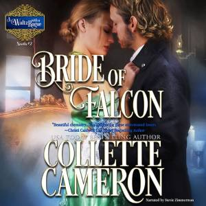 Bride of Falcon, A Waltz with a Rogue Series, USA Today Bestselling Author Collette Cameron, Collette Cameron historical romances, Collette Cameron Regency romances, Collette Cameron romance novels, Collette Cameron Scottish historical romance books, Blue Rose Romance, Bestselling historical romance authors, historical romance novels, Regency romance novels, Highlander romance books, Scottish romance novels, romance novel covers, Bestselling romance novels, Bestselling Regency romances, Bestselling Scottish Romances, Bestselling Highlander romances, Victorian Romances, lords and ladies romance novels, Regency England Dukes romance books, aristocrats and royalty, happily ever after novels, love stories, wallflowers, rakes and rogues, award-winning books, Award-winning author, historical romance audio books, collettecameron.com, The Regency Rose Newsletter, Sweet-to-Spicy Timeless Romance, historical romance meme, romance meme, historical regency romance, historical romance audio books, Regency Romance Audio books, Scottish Romance Audio books