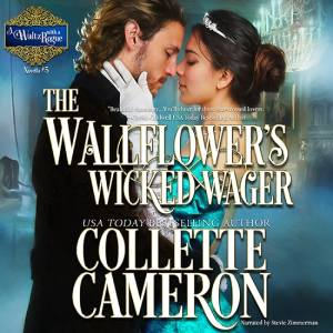 The Wallflower's Wicked Wager, A Waltz with a Rogue Series, USA Today Bestselling Author Collette Cameron, Collette Cameron historical romances, Collette Cameron Regency romances, Collette Cameron romance novels, Collette Cameron Scottish historical romance books, Blue Rose Romance, Bestselling historical romance authors, historical romance novels, Regency romance novels, Highlander romance books, Scottish romance novels, romance novel covers, Bestselling romance novels, Bestselling Regency romances, Bestselling Scottish Romances, Bestselling Highlander romances, Victorian Romances, lords and ladies romance novels, Regency England Dukes romance books, aristocrats and royalty, happily ever after novels, love stories, wallflowers, rakes and rogues, award-winning books, Award-winning author, historical romance audio books, collettecameron.com, The Regency Rose Newsletter, Sweet-to-Spicy Timeless Romance, historical romance meme, romance meme, historical regency romance, historical romance audio books, Regency Romance Audio books, Scottish Romance Audio books