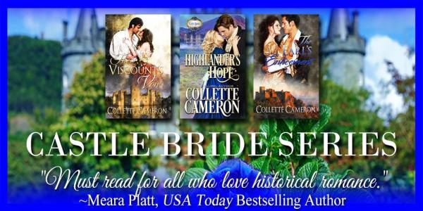 Castle Brides Series, USA Today Bestselling Author Collette Cameron, Collette Cameron historical romances, Collette Cameron Regency romances, Collette Cameron romance novels, Collette Cameron Scottish historical romance books, Blue Rose Romance, Bestselling historical romance authors, historical romance novels, Regency romance novels, Highlander romance books, Scottish romance novels, romance novel covers, Bestselling romance novels, Bestselling Regency romances, Bestselling Scottish Romances, Bestselling Highlander romances, Victorian Romances, lords and ladies romance novels, Regency England Dukes romance books, aristocrats and royalty, happily ever after novels, love stories, wallflowers, rakes and rogues, award-winning books, Award-winning author, historical romance audio books, collettecameron.com, The Regency Rose Newsletter, Sweet-to-Spicy Timeless Romance, historical romance meme, romance meme, historical regency romance, historical romance audio books, Regency Romance Audio books, Scottish Romance Audio books