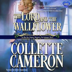 The Lord and the Wallflower, Collette Cameron historical romances, Best Regency romance books, Historical romance books to read online, Regency historical romance ebooks, best regency romance novels 2017, Regency England dukes historical romance Kindle, Regency England historical romance Novels, The Blue Rose Regency Romances: The Culpepper Misses Series, USA Today Bestselling Author Collette Cameron, Collette Cameron historical romances, Collette Cameron Regency romances, Collette Cameron romance novels, Collette Cameron Scottish historical romance books, Blue Rose Romance, Bestselling historical romance authors, historical romance novels, Regency romance novels, Highlander romance books, Scottish romance novels, romance novel covers, Bestselling romance novels, Bestselling Regency romances, Bestselling Scottish Romances, Bestselling Highlander romances, Victorian Romances, lords and ladies romance novels, Regency England Dukes romance books, aristocrats and royalty, happily ever after novels, love stories, wallflowers, rakes and rogues, award-winning books, Award-winning author, historical romance audio books, collettecameron.com, The Regency Rose Newsletter, Sweet-to-Spicy Timeless Romance, historical romance meme, romance meme, historical regency romance, historical romance audio books, Regency Romance Audio books, Scottish Romance Audio books