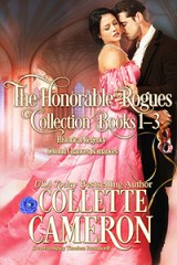 The Honorable Rogues Books 1-3, historical romance lords, rogues and gentleman, new release historical romance novels, award winning historical romances, regency romance new releases, rogues and wallflowers, rogue and bluestocking, rogue and spinster, collette cameron historical romances, collette cameron regency romances, friend to lovers historical romances, regency romances second chances, second chance historical romance,