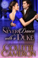 Never Dance with a Duke, Seductive Scoundrels Series, Duke historical Romance, friends to lovers Regency Romance, Regency historical Romance, Collette Cameron historical romances, Best historical romances 2020, best selling Regency romance 2020, duke series romance novels,