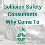 Why Come To Us – Collision Safety Consultants of SE Louisiana