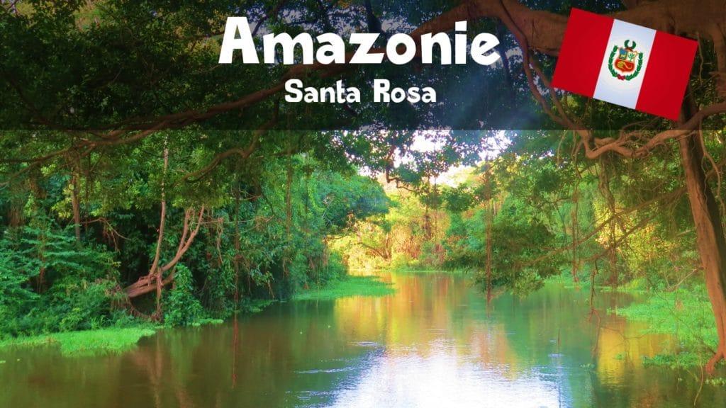Amazonas – Santa Rosa – Un petit bout de Pérou de l'autre coté du rio