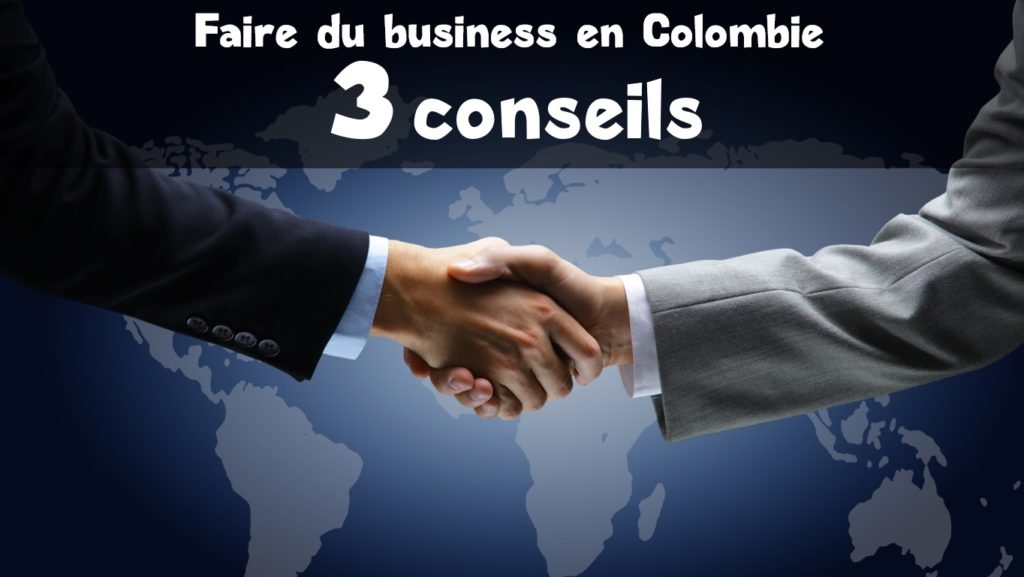 3 conseils pour faire du business en Colombie