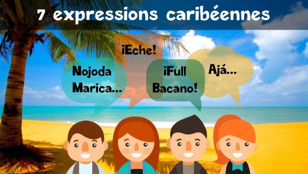 Les 7 expressions à connaitre avant de visiter les caraïbes
