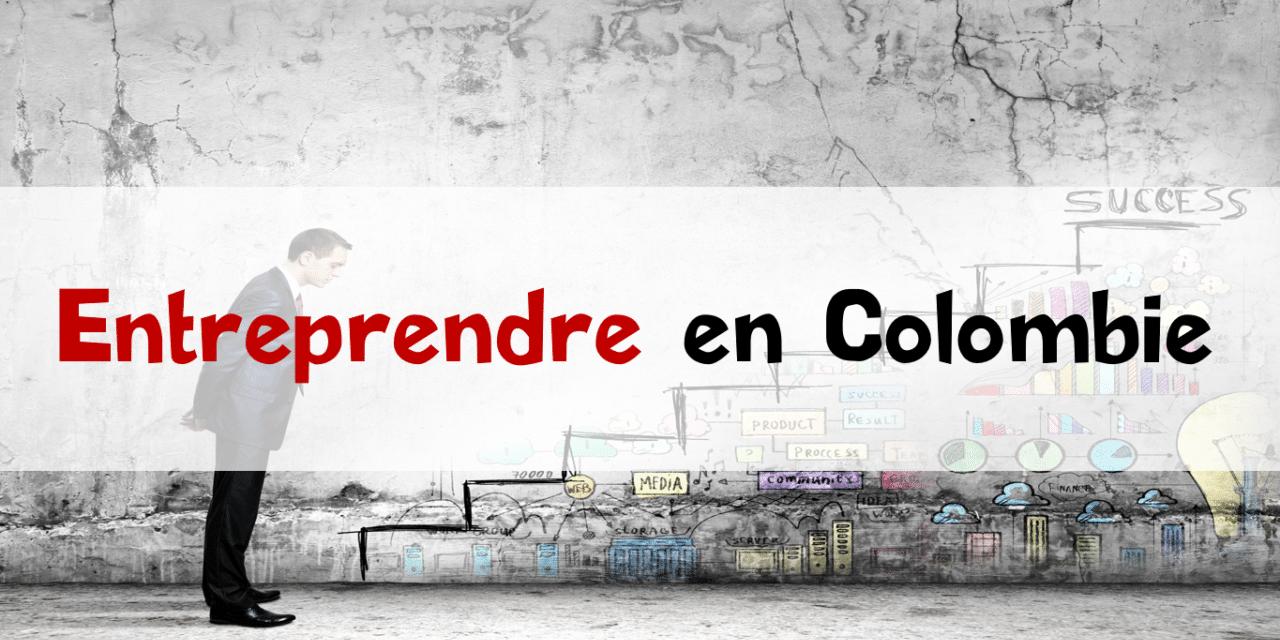 Entreprendre en Colombie : conseils d'un expatrié