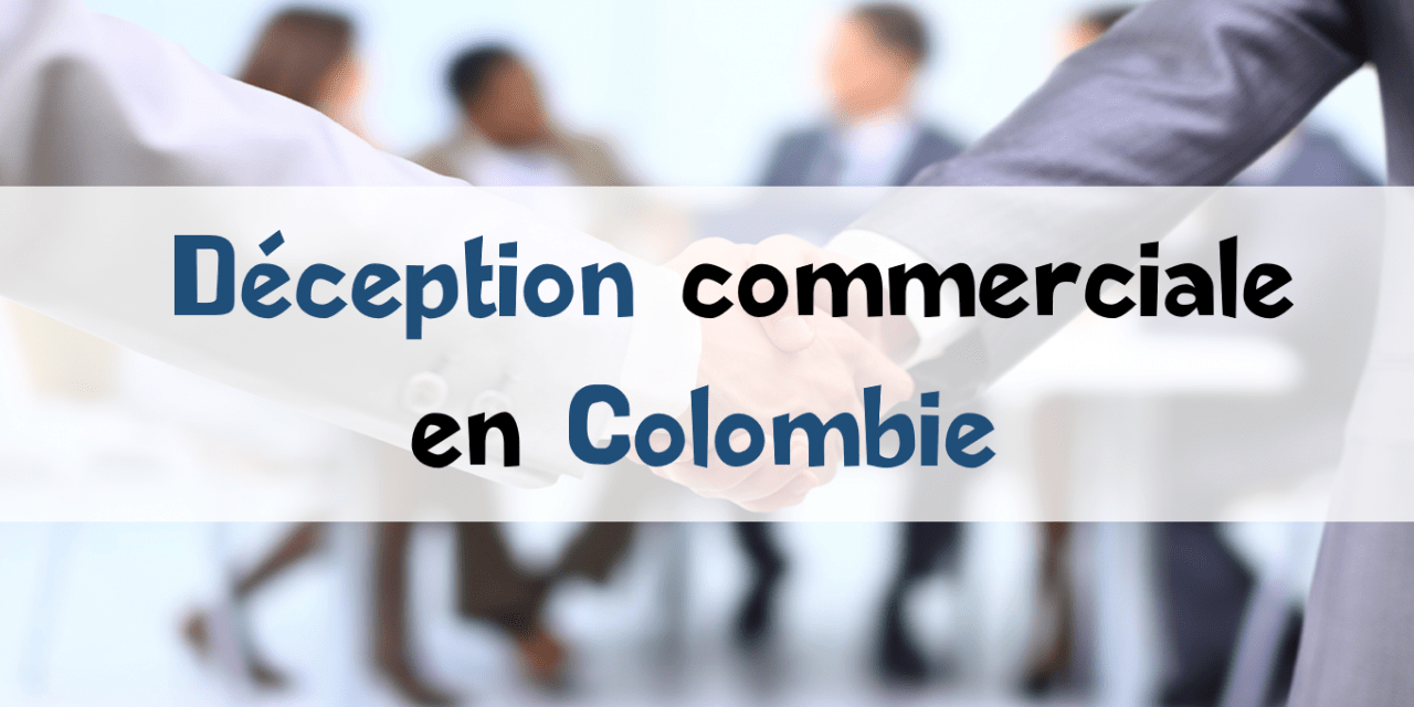 Ma plus grande déception commerciale en Colombie