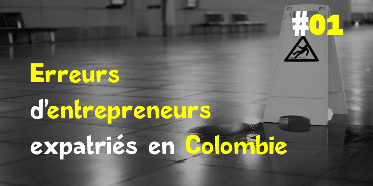 Entreprendre en Colombie : grave erreur