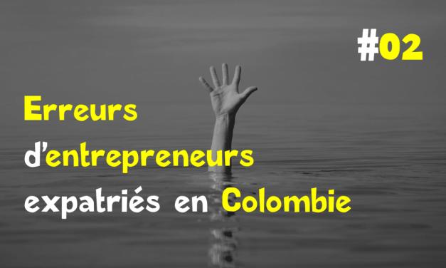 Créer une entreprise en Colombie : deuxième erreur !