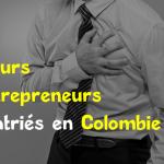 Entreprendre en Colombie : ne pas savoir abandonner