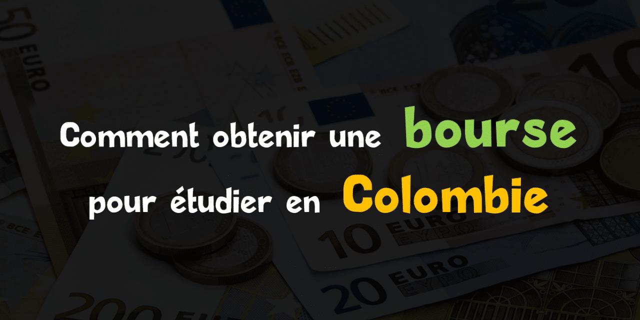 Comment obtenir une bourse pour étudier en Colombie