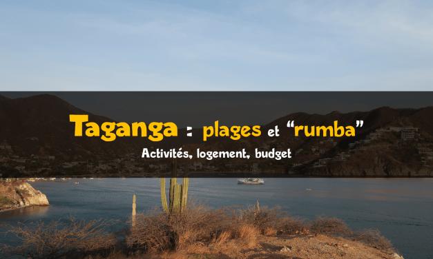 Visiter Taganga en Colombie : budget et conseils