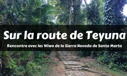 Rencontre avec les Wiwa de la Sierra Nevada de Santa Marta