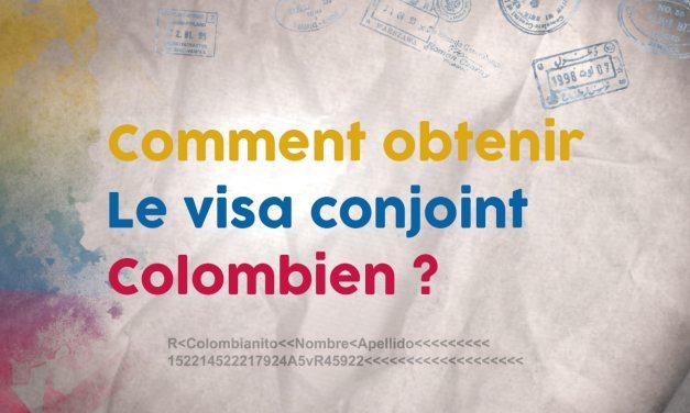 Visa Conjoint Colombien : Comment l'obtenir ?