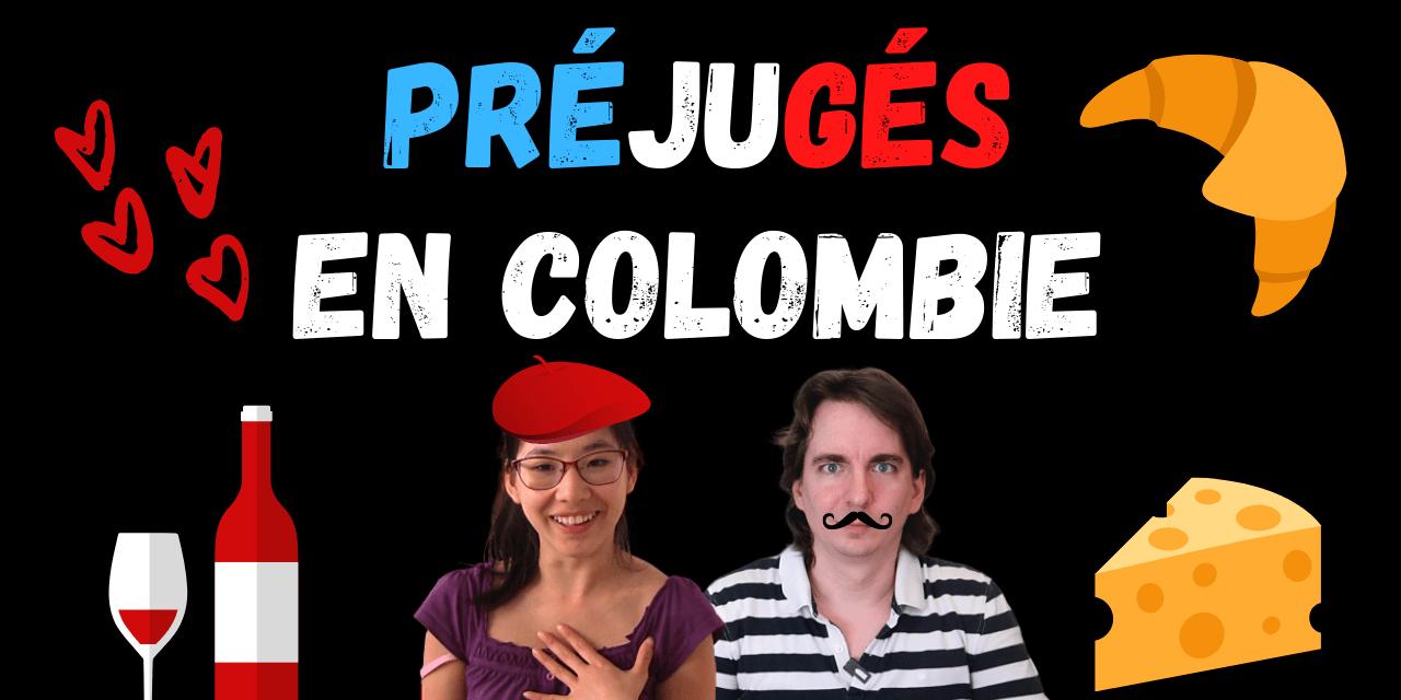 6 idées reçues sur les français (selon les colombiens)