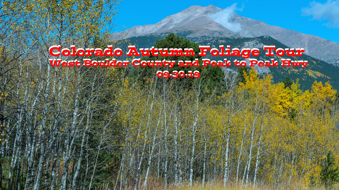 Fall FOLIAGE Tour West Boulder County and Peak to Peak Hwy vBlog