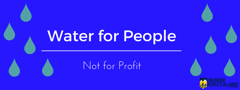 Water for People. Colorado People's Alliance. COPA. Denver