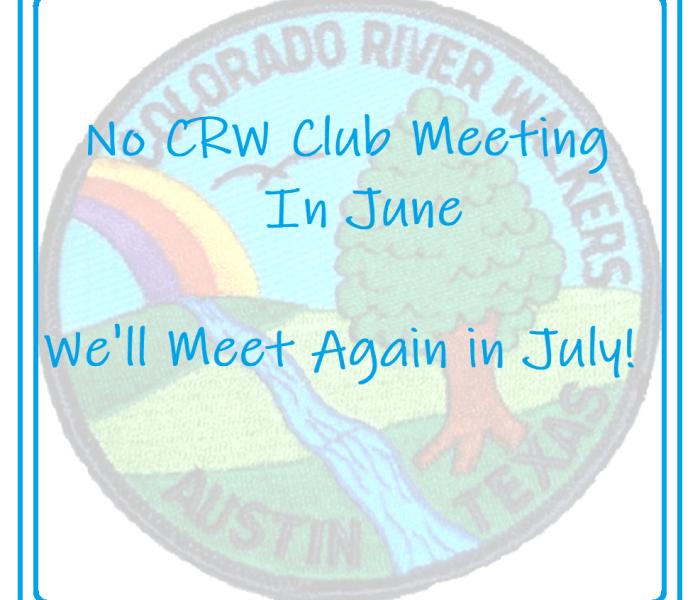 No CRW Club Meeting in June