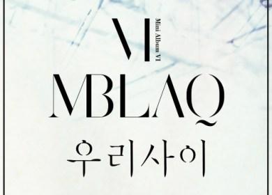 MBLAQ – Our Relationship (우리 사이)