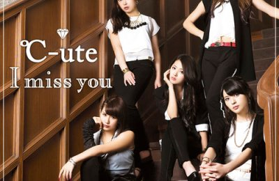 C-ute – I miss you