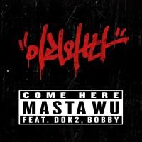 MASTA WU - COME HERE