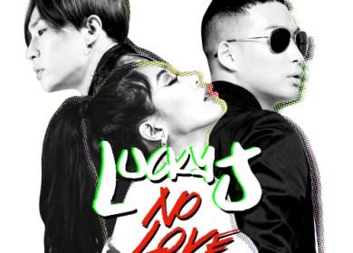 Lucky J – No Love