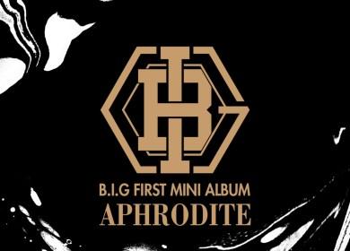 B.I.G – Aphrodite (아프로디테)