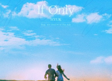 HYUK (혁) – If Only (Feat. An Daeun (안다은) of The Ade)