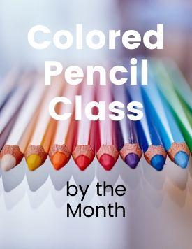 Colored Pencil Class by the Month