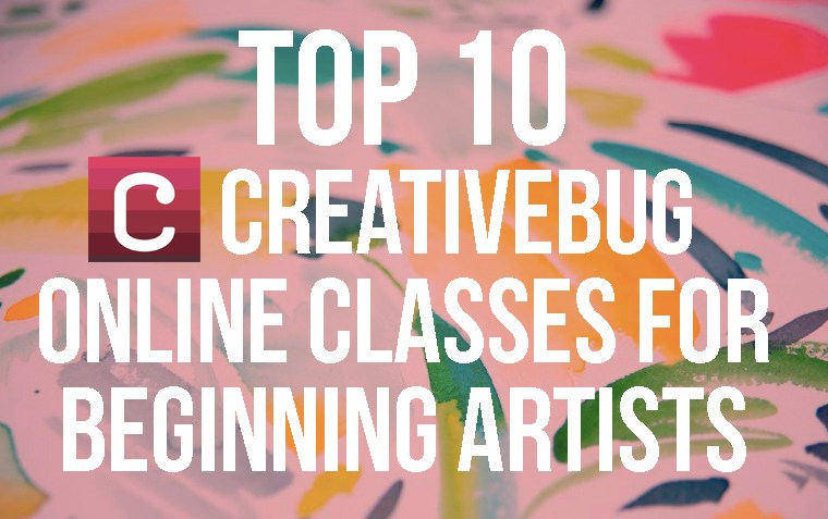 10 Best Creativebug Classes for Beginning Artists