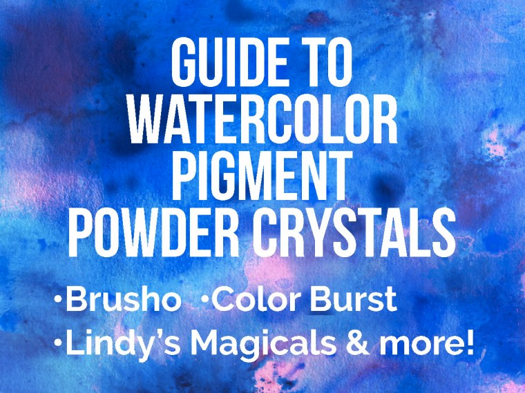 Watercolor Pigments: Brusho & Color Burst
