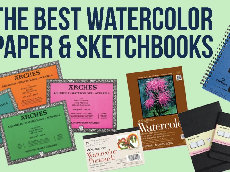 Best Watercolor Paper & Watercolor Sketchbooks