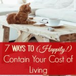 7 Ways to (Happily!) Contain Your Standard of Living