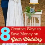 8 Creative Ways to Save Money on Your Wedding