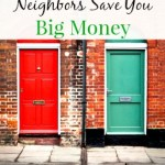 How to Let Your Neighbors Save You Money