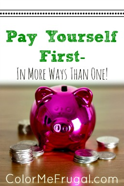 Pay Yourself First In More Ways Than One