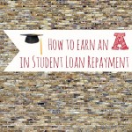 How to Earn an A in Student Loan Repayment
