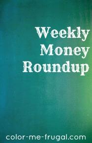 Weekly Money Roundup