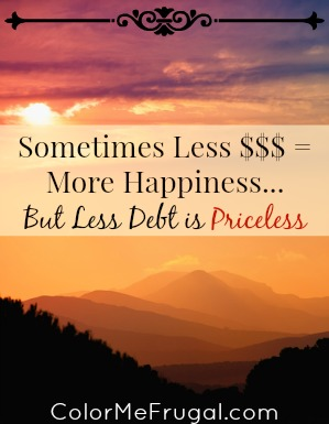 Sometimes Less $$$= More Happiness