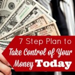 7 Step Plan to Take Control of Your Money Today