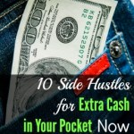 10 Side Hustles For Extra Cash in Your Pockets Now