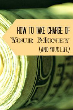 How to Take Charge of Your Money