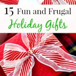 15 Fun and Frugal Holiday Gifts
