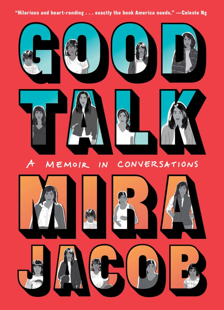 "Red cover of Good Talk: A Memoir in Conversations. The sky blue words ""Good Talk"" feature various greyscale drawings of Mira Jacob at different points in her life."