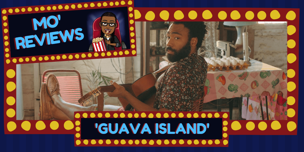 Mo' Reviews: 'Guava Island'