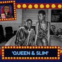 REVIEW: 'Queen & Slim' [Spoilers]