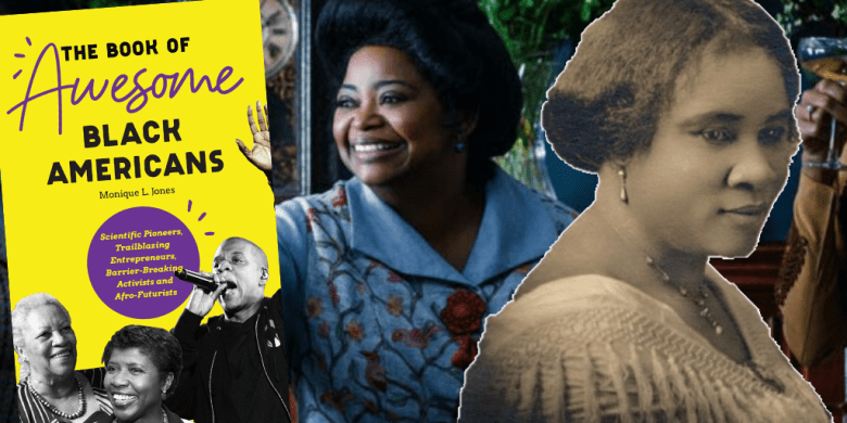 Madam C.J. Walker, Octavia Spencer, The Book of Awesome Black Americans