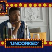 Mo' Reviews: Intriguing 'Uncorked' Is A Bouquet Of Sweet And Bitter Notes